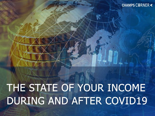 Your state of income during and after this recession (covid19) – Champs Corner