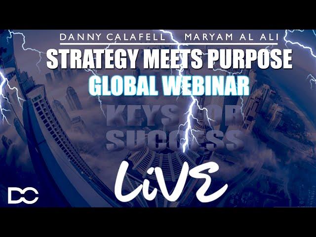 Strategy Meets Purpose Webinar W/ DANNY CALAFELL & MARYMAM AL ALI